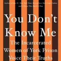 You Don't Know Me: The Incarcerated Women of York Prison Voice Their Truths